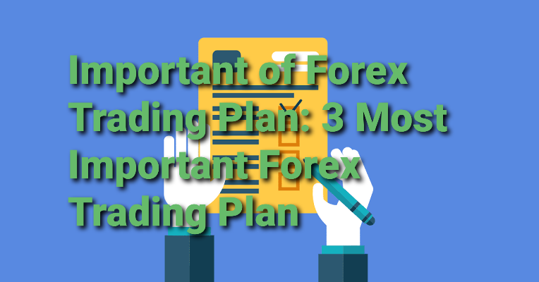Important of forex trading plan